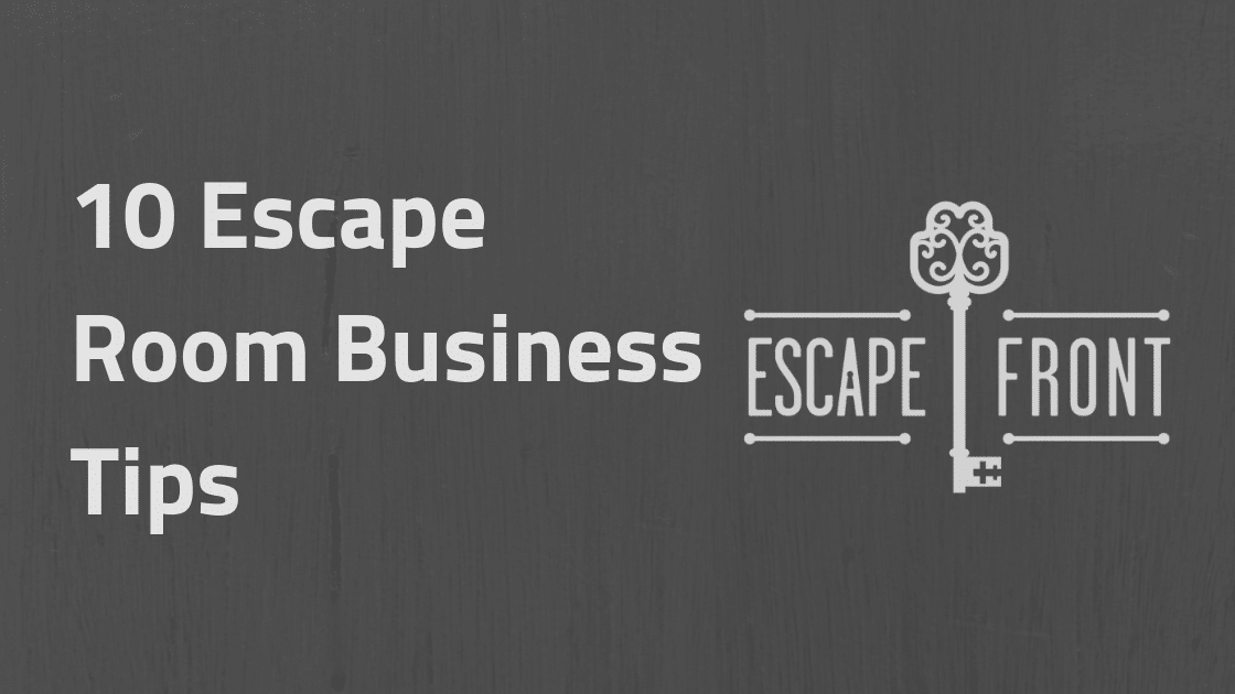 Escape Room Business Tips