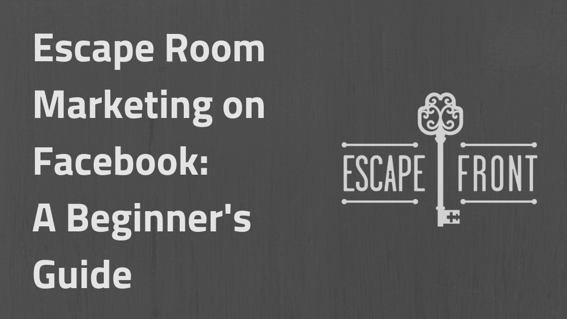Escape Room Marketing on Facebook