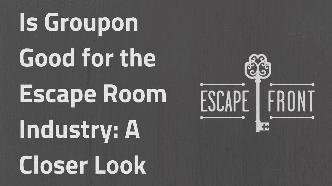 Is Groupon Good for the Escape Room Industry