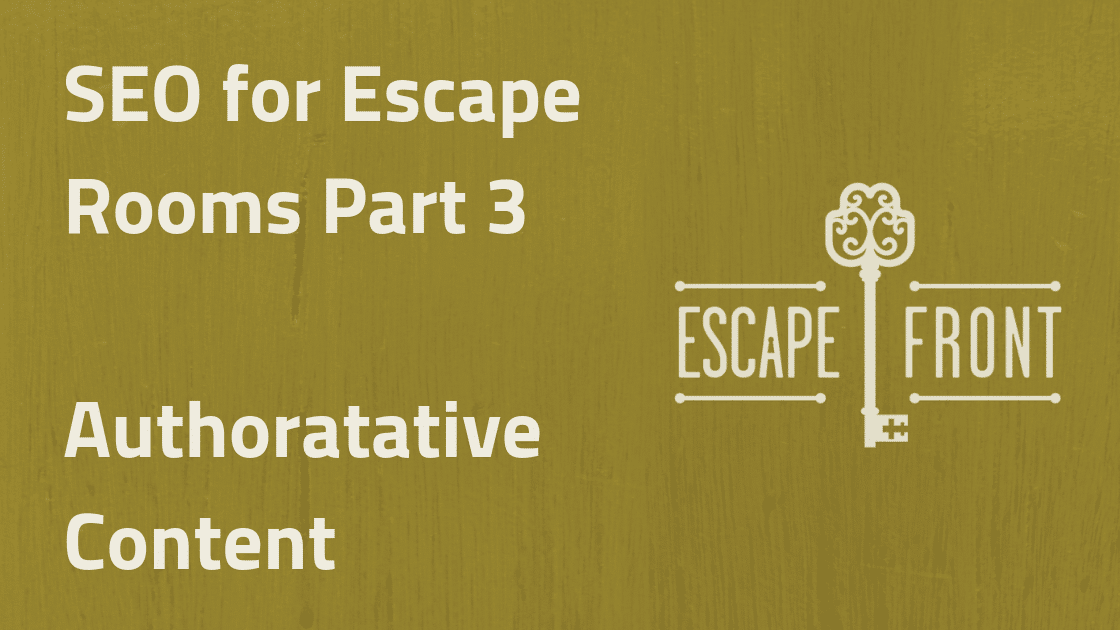 SEO for Escape Rooms Authoritative Content