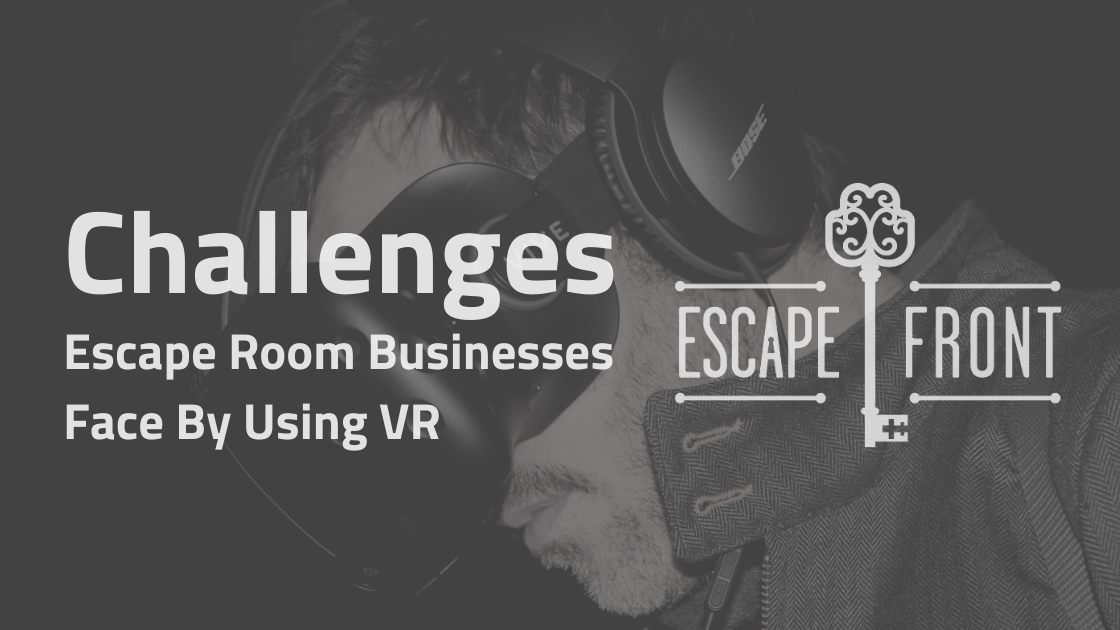 escape room vr business challenges